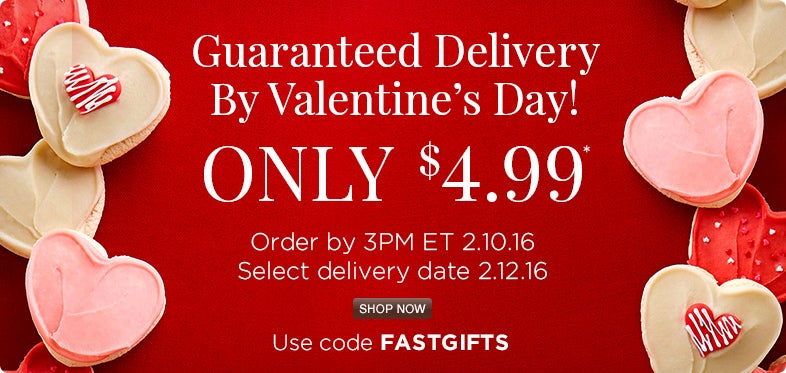 Guaranteed Delivery by Valentine's Day only $4.99