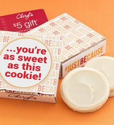 Just Because Cookie & Gift Card - You're as Sweet as this Cookie